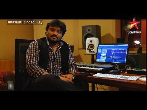 Kasautii Zindagii Kay   Making Of The Song