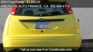 2003 Ford Focus ZX3 - American Auto Finance in Long Beach, CA 90806