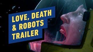 Netflix's Love, Death & Robots Trailer (David Fincher, Tim Miller) by IGN