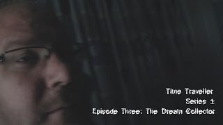 Time Traveller | Series 1 (2010) | Episode Three: The Dream Collector