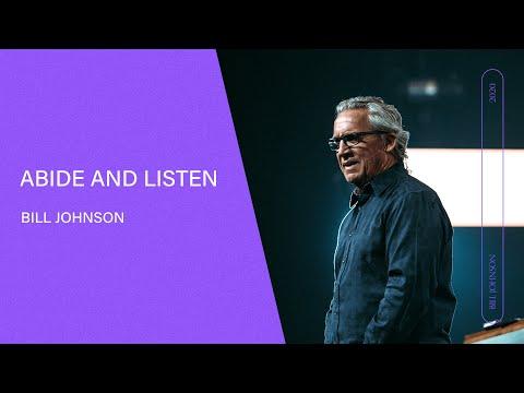 Abide and Listen - Bill Johnson (Full Sermon)   Bethel Church