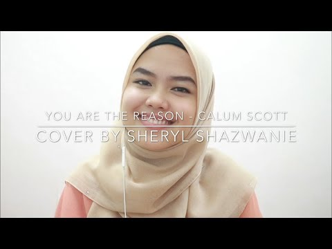 You Are The Reason - Calum Scott (cover by Sheryl Shazwanie)