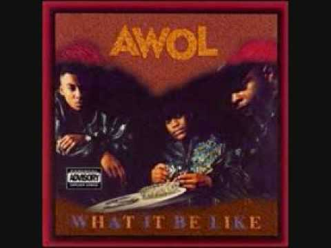 A.W.O.L. / WHAT IT BE LIKE