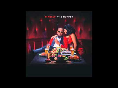R.kelly - Wanna Be There [The Buffet]