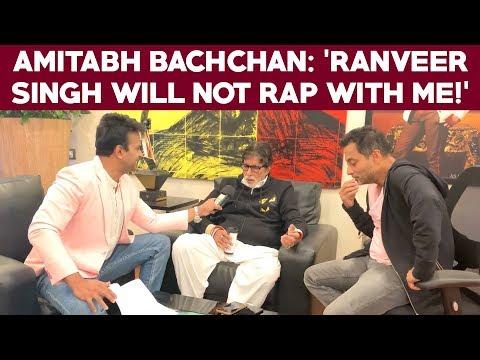 Amitabh Bachchan : 'Ranveer Singh will not RAP with me!' #Badla