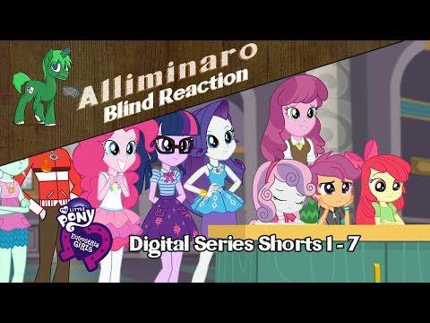 [Blind Reaction] My Little Pony Equestria Girls Digital Series Shorts 1 - 7