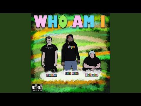 Who Am I (feat. MarkEm & BluRoskoe)
