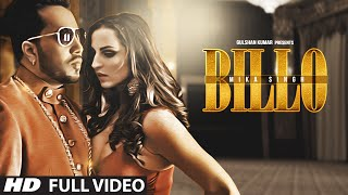 BILLO Video Song | MIKA SINGH |