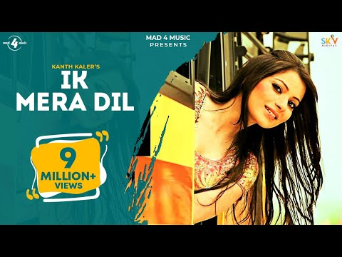 Kanth Kaler | Ik Mera Dil | Full HD Brand New Punjabi Song 2014