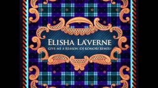 Elisha La'verne - Give Me A Reason (DJ Komori Remix)