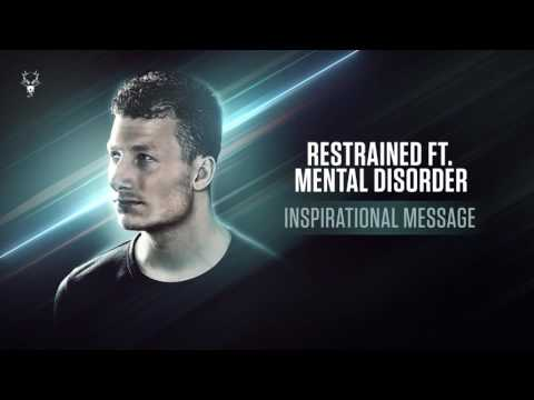 Restrained ft. Mental Disorder - Inspirational Message