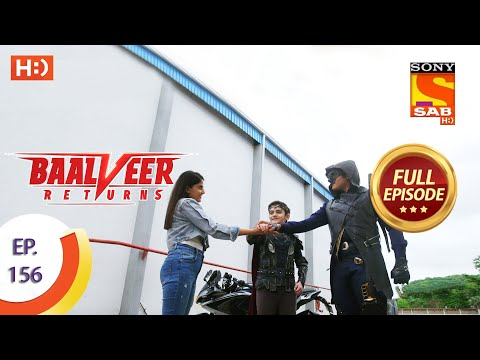 Baalveer Returns - Ep 156  - Full Episode - 28th July 2020