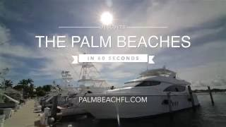 Discover the Palm Beaches in 60 Seconds