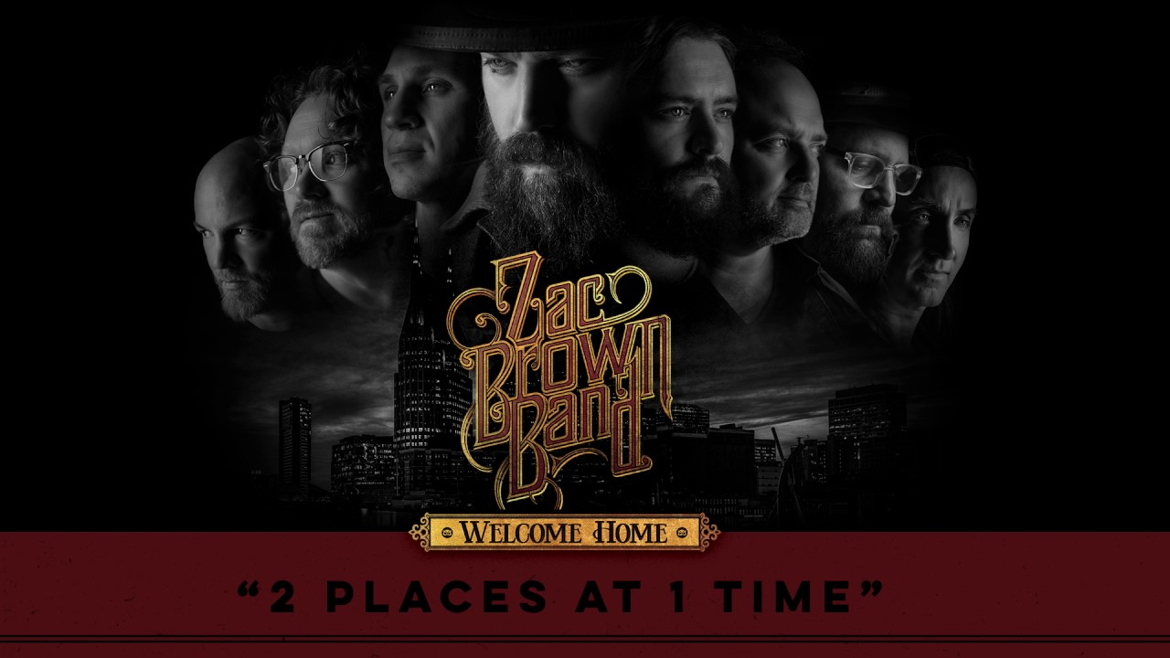 Zac Brown Band – 2 Places At 1 Time (Audio Stream)