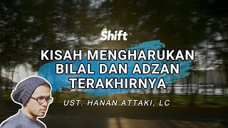 Video Kisah Mengharukan Bilal dan Adzan Terakhirnya - Ust. Tengku Hanan Attaki, Lc MP3, 3GP, MP4, WEBM, AVI, FLV April 2017