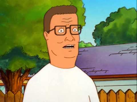 Hank Hill: You're talking like a song from the lion king