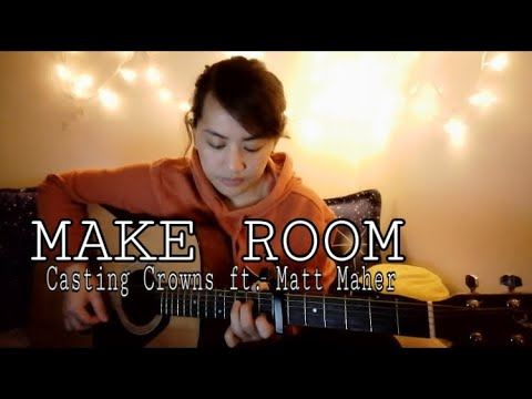 MAKE ROOM | CASTING CROWNS ft. MATT MAHER | ACOUSTIC COVER