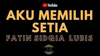 Video FATIN - AKU MEMILIH SETIA _ KARAOKE POP INDONESIA _ TANPA VOKAL _ LIRIK MP3, 3GP, MP4, WEBM, AVI, FLV Mei 2019