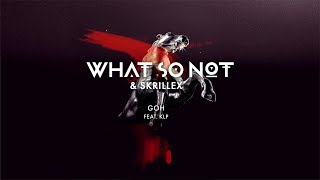 Video What So Not & Skrillex - GOH (feat. KLP) [Official Audio] MP3, 3GP, MP4, WEBM, AVI, FLV November 2018