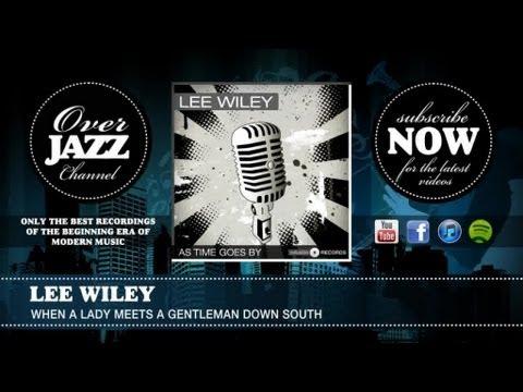 Tekst piosenki Lee Wiley - When a Lady Meets a Gentleman Down South po polsku