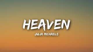 Video Julia Michaels - Heaven (Lyrics / Lyrics Video) MP3, 3GP, MP4, WEBM, AVI, FLV April 2018