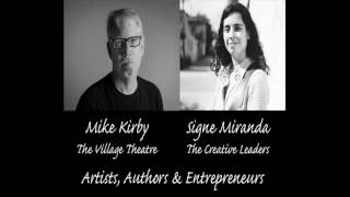 ARTISTS, AUTHORS & ENTREPRENEURS with Signe Miranda: INTERVIEW WITH MIKE KIRBY