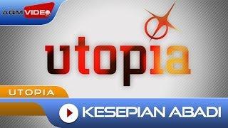 Video Utopia - Kesepian Abadi | Official Video MP3, 3GP, MP4, WEBM, AVI, FLV November 2018