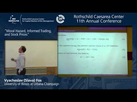 "Prof. Vyacheslav Fos: ""Moral Hazard, Informed Trading, and Stock Prices"""