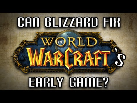 Can Blizzard Fix Wow's Early Game? - (a Discussion)
