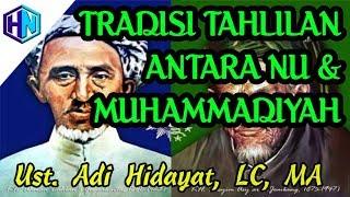 Video Tradisi Tahlilan, Antara NU & Muhammadiyah ||  Ustadz Adi Hidayat, MA MP3, 3GP, MP4, WEBM, AVI, FLV Juli 2018