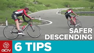 Descending is great fun but it's important to stay safe. We've got 6 great tips to help you stay safe on the roads.Subscribe to GCN: http://gcn.eu/SubscribeToGCNGet exclusive GCN gear in the GCN Shop: http://gcn.eu/ibLet us know your tips for safer descending in the comments below, we'd love to know - Know your limits, don't try and keep up with others. Go at your own pace.- Look ahead so that you know where you are going and you can see any hazards.- Hazards. Gravel, wet roads etc need to be handled differently- Mapping. Knowing what is coming up on your GPS screen helps you know what is ahead, especially useful on blind corners.- Crossing the white line. It's easy to cross the white line in the middle of the road, but don't do it, unless it is absolutely safe to do so.- Bike Check. Your bike is your tool. Make sure your bike is in good condition and working correctly. If you'd like to contribute captions and video info in your language, here's the link 👍  http://gcn.eu/icWatch more on GCN...6 Checks To Do Before You Ride Your Bike  📹  http://gcn.eu/iaHow To Improve Your Braking  📹  http://gcn.eu/i9Music:Waves - Israel MedinaPhotos: © Bettiniphoto / http://www.bettiniphoto.net/ & ©Tim De Waele / http://www.tdwsport.comAbout GCN:The Global Cycling Network puts you in the centre of the action: from the iconic climbs of Alpe D'Huez and Mont Ventoux to the cobbles of Flanders, everywhere there is road or pavé, world-class racing and pro riders, we will be there bringing you action, analysis and unparalleled access every week, every month, and every year. We show you how to be a better cyclist with our bike maintenance videos, tips for improving your cycling, cycling top tens, and not forgetting the weekly GCN Show. Join us on YouTube's biggest and best cycling channel to get closer to the action and improve your riding!Welcome to the Global Cycling Network  Inside cyclingThanks to our sponsors:Alta Badia:http://gcn.eu/AltaBadia- // Maratona Dles Dolomites: http://gcn.eu/MaratonaDlesDolomites-Assos of Switzerland: http://gcn.eu/AssosKASK helmets: http://gcn.eu/KASKfi'zi:k shoes and saddles: http://gcn.eu/fizikshoes and http://gcn.eu/fiziksaddlesTopeak tools: http://gcn.eu/TopeakCanyon bikes: http://gcn.eu/-CanyonQuarq: http://gcn.eu/QuarqDT Swiss: http://gcn.eu/DtSwissScience in Sport: http://gcn.eu/SiSOrbea bikes: http://gcn.eu/OrbeaTrek Bicycles: http://gcn.eu/-TrekVision wheels: http://gcn.eu/VisionZipp wheels: http://gcn.eu/Zipppower2max: http://gcn.eu/power2maxWahoo Fitness: http://gcn.eu/Wahoo-Fitness Park Tool: http://gcn.eu/-parktoolContinental tyres: http://gcn.eu/continental-Camelbak: http://gcn.eu/camelbak-YouTube Channel - http://gcn.eu/gcnYTFacebook - http://gcn.eu/gcnFbGoogle+ - http://gcn.eu/gcnGPlusTwitter - http://gcn.eu/gcnTWLeave us a comment below!