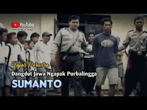SUMANTO ; Fajar Perwira [Official Music Video] Lagu Ngapak @dpstudioprod