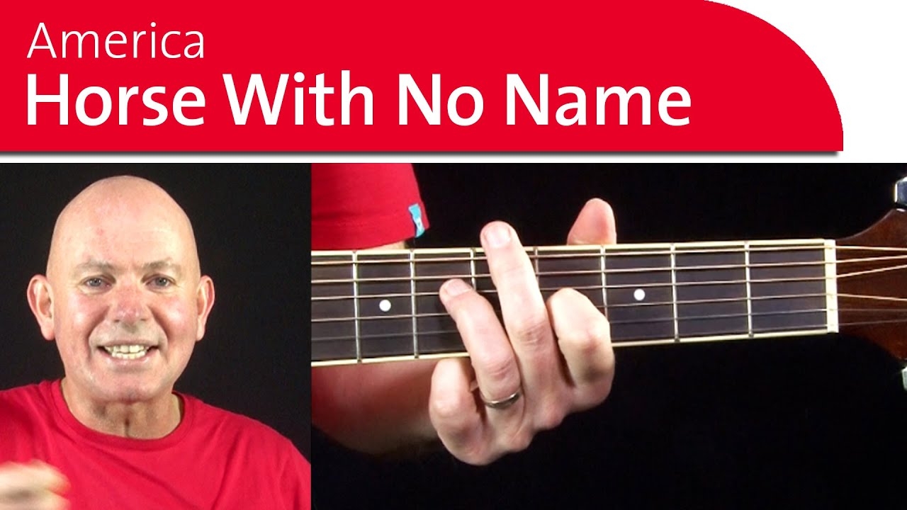 Horse with No Name, America. Easy Guitar Songs. – Pt 1