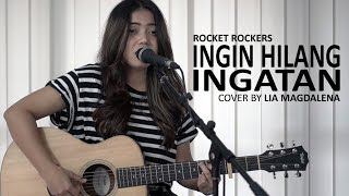 Video ROCKET ROCKERS - INGIN HILANG INGATAN Cover by Lia Magdalena MP3, 3GP, MP4, WEBM, AVI, FLV Juni 2019