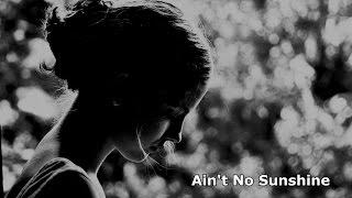 Bill Withers - Ain t No Sunshine Legendado Tradução