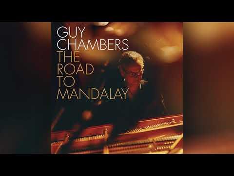 Guy Chambers || The Road To Mandalay