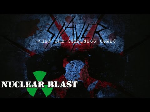SLAYER - When The Stillness Comes (OFFICIAL TRACK)