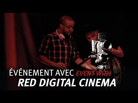 Événement avec / Event with RED DIGITAL CINEMA