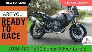 1. 2018 KTM 1290 Super Adventure S | Our First Ride & Review