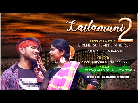 LAILAMUNI 2//DHANI MARANDI//NEW SANTHALI VIDEO SONG 2019