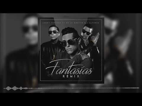 Letra Fantasías (Remix) Lenny Tavarez Ft De La Ghetto Y J Alvarez