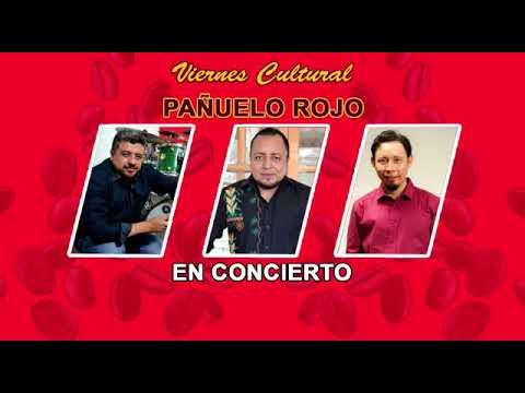 Viernes Cultural presenta al grupo: Pañuelo Rojo