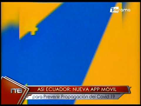 ASÍ Ecuador Nueva App Móvil para prevenir propagación del covid 19