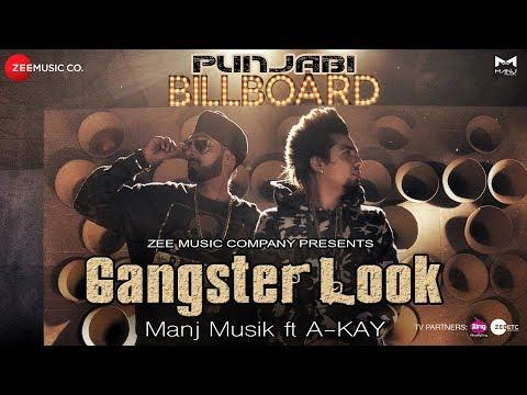 Gangster Look - Official Music Video | Manj Musik Ft A-Kay | Punjabi Billboard Album - Movie7.Online