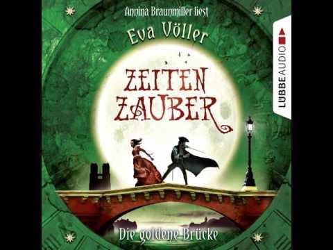 Eva Völler - Zeitenzauber, Teil 2: Die goldene Brücke