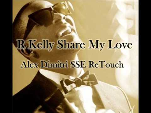 R Kelly - Share My Love (Alex Dimitri SSE ReTouch).wmv