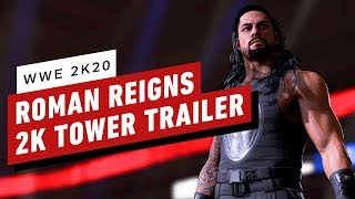 WWE 2K20 - Roman Reigns 2K Tower Trailer by IGN