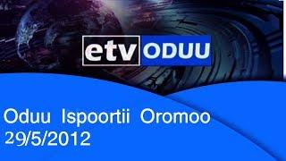 Oduu Ispoortii Oromoo 29/5/2012 |etv