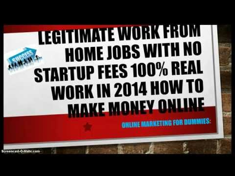 Legitimate work from home jobs with no startup fees 100% real work in 2014 How to make money online