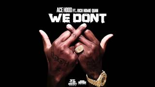 Ace Hood feat.  Rich Homie Quan - We Don't [HQ + Lyrics]